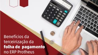 terceirização da folha de pagamento no ERP PROTHEUS
